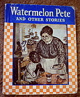 Delightful 1937 Watermelon Pete And Other Stories