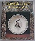 A Potter's Work by Bernard Leach