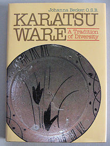 Karatsu Ware: A Tradition of Diversity,  Johanna Becker