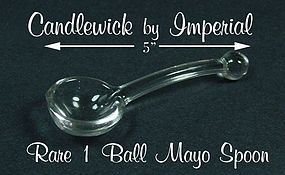 Imperial Candlewick HTF One Ball Mayo Spoon