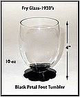 Fry Glass ~ 1940's ~ Black 10 oz ~ Petal Foot Tumbler
