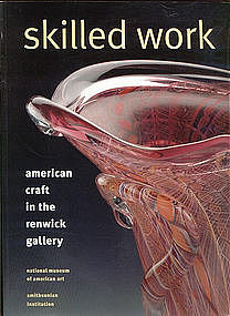 SKILLED WORK American Craft in the Renwick Gallery