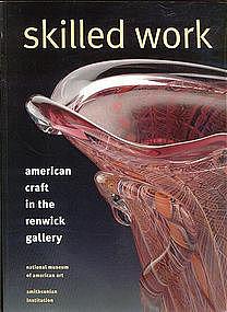 SKILLED WORK American Craft in the Renwick Gallery