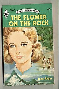 THE FLOWER ON THE ROCK by Jane Arbor
