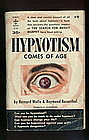 HYPNOTISM COMES OF AGE by Bernard Wolfe