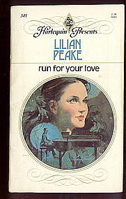 RUN FOR YOUR LOVE by Lilian Peake