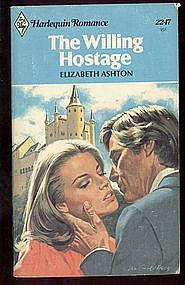 THE WILLING HOSTAGE by Elizabeth Ashton #2247
