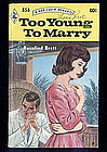 TOO YOUNG TO MARRY by Rosalind Brett  #856