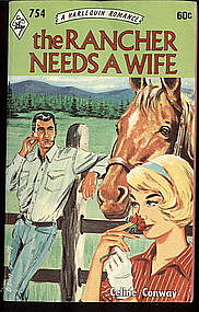THE RANCHER NEEDS A WIFE by Celine Conway #754
