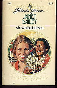 SIX WHITE HORSES by Janet Dailey #275
