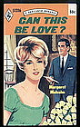 CAN THIS BE LOVE? by Margaret Malcolm #51316