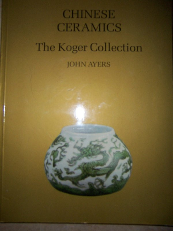Reference Book: Chinese Ceramics, The Koger Collection
