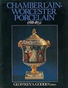 CHAMBERLAIN-WORCESTER PORCELAIN 1788-1855