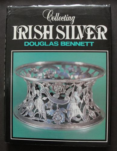 "Important Reference Book - ""Collecting Irish Silver"" - Douglas Bennett"