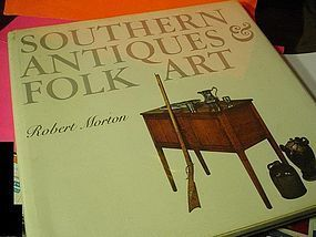 1st Ed ~ Southern Antiques & Folk Art~ Robert Morton