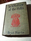 In A Hollow of the Hills ~ Bret Harte ~ 1895
