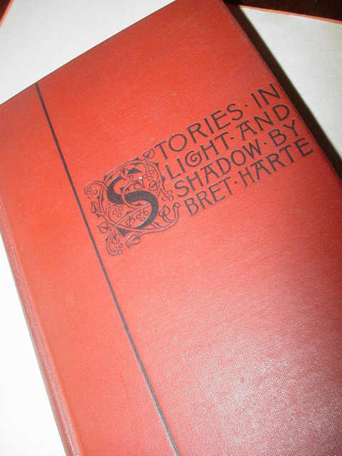 Stories in Light and Shadow~Bret Harte ~1898