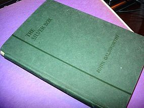 The Silver Box~ A Play in Three Acts ~ John Galsworthy~ 1925