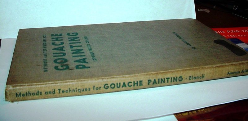 Methods and Techniques for Gouache Painting ~ Arthur Blanch 1946