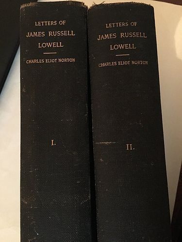 (2 Vols.) Letters of James Russell Lowell ~ Charles E.Norton 1894