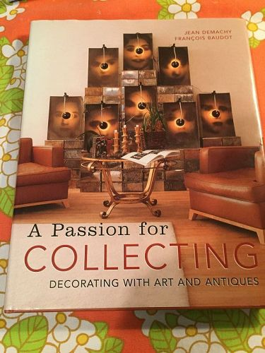 A Passion for Collecting ~Jean Demarchy + Francois Baudot
