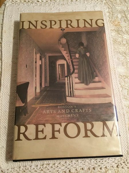 1st ED ~ Inspiring Reform ~Boston's Arts & Crafts Movement  HC/DJ