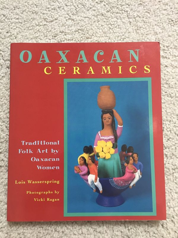 Oaxacan Ceramics~ Traditional  Folk Art by Oaxacan Women