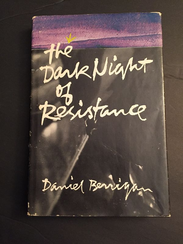 1st Ed The Night of Dark Resistance ~ Daniel Berrigan