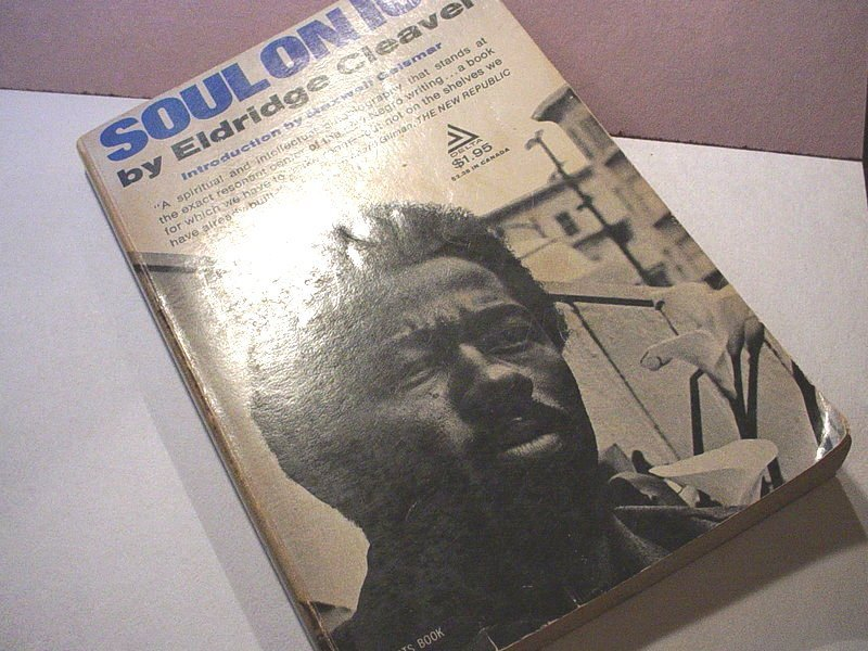 Soul on Ice~ Eldridge Cleaver~ 1968