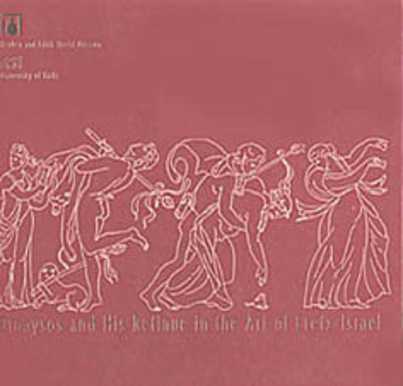 """""""DIONYSOS AND HIS RETINUE IN THE ART OF ERETZ-ISRAEL"""""""