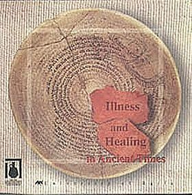 """ILLNESS AND HEALING IN ANCIENT TIMES"""