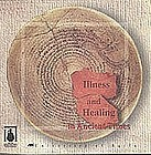 """ILLNESS AND HEALING IN ANCIENT TIMES"" out of print last few copies"