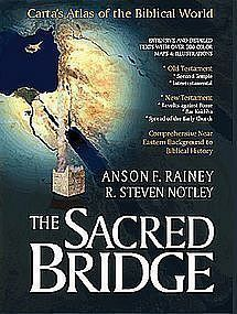 """THE SACRED BRIDGE:CARTA'S ATLAS OF THE BIBLICAL WORLD"""