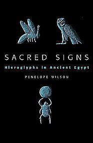 """SACRED SIGNS: HIEROGLYPHS IN ANCIENT EGYPT"""