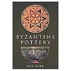"""BYZANTINE POTTERY"" BY KEN DARK"