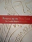 """KNIGHTS OF THE HOLY LAND""; SILVIA ROZENBERG ED."