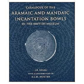"""CATALOGUE OF ARAMAIC AND MANDAIC INCANTATION BOWLS"""