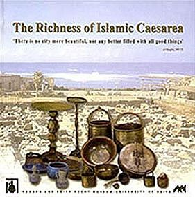 """THE RICHNESS OF ISLAMIC CAESAREA"""