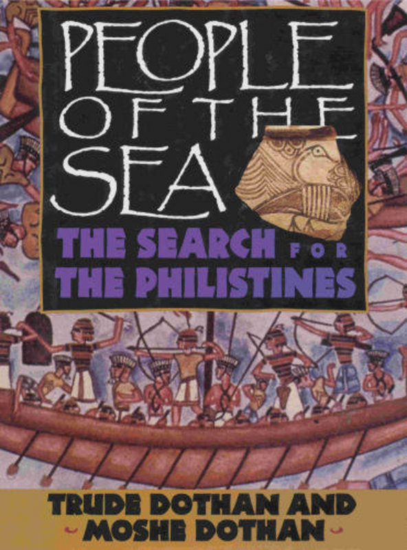 """""""PEOPLE OF THE SEA: THE SEARCH FOR THE PHILISTINES"""""""
