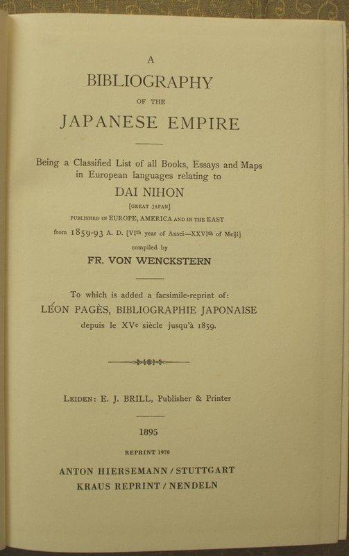 Bibliography of the Japanese Empire by Fr. Von Wenckstern. 1970. 2 Vol
