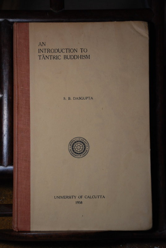 """An Introduction to Tantric Buddhism"" by S.B. Dasgupta"