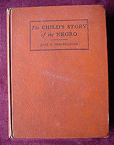 STORY OF THE NEGRO{'38 Shackelford BLACK MEM