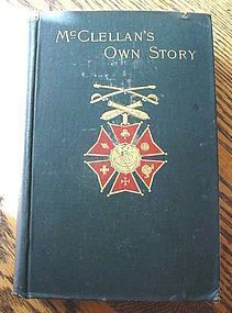CIVIL WAR BOOK McCLELLANS OWN STORY COPYRIGHT 1886