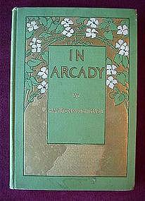 ART NOUVEAU BOOK...IN ARCADY {H.W.MABIE 1903