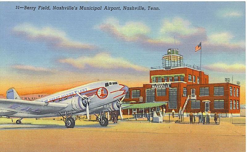 """""""Berry Field, Nashville's Municipal Airport"""""""