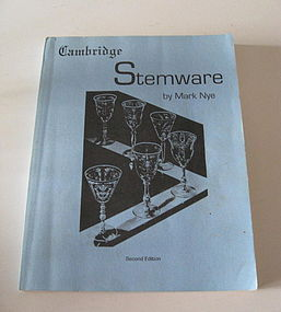 Cambridge Glass Stemware Guide by Mark Nye
