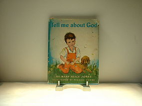 Tell me about God by Mary Alice Jones copyright 1943