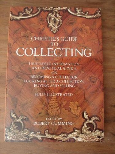 Christie's Guide to Collecting Edited by Robert Cumming (1984)