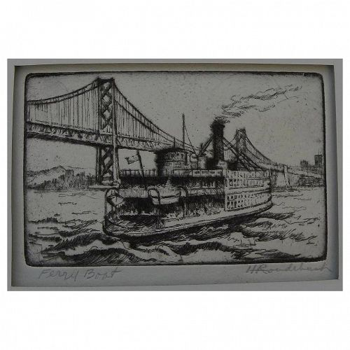 "HARRIET GENE ROUDEBUSH (1908-1998) pencil signed etching ""Ferry Boat"" by listed San Francisco artist"