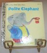 A Little Golden Book Polite Elephant